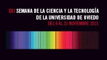 XXI Semana de la Ciencia y la Tecnología de la Universidad de Oviedo